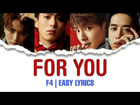 [EASY LYRICS] FOR YOU - F4 || METEOR GARDEN 2018 OST