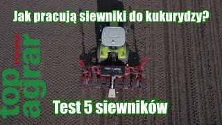 Jak pracują siewniki do kukurydzy? Test 5 siewników top agrar