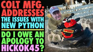 Colt Addresses Python Issues! (Do I owe Hickok45 and Apology?)