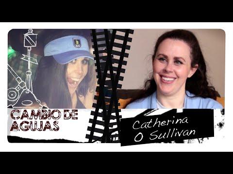 Cambio de Agujas: Catherina O Sullivan