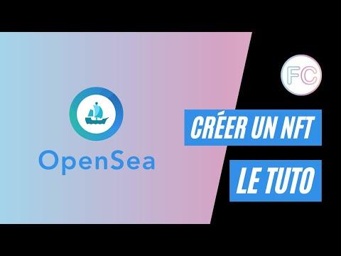 Le tuto : Comment acheter, vendre et créer un NFT ? | OpenSea