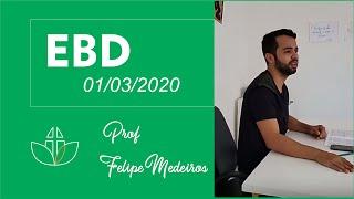 Prof. Felipe Medeiros EBD  01 03 2020