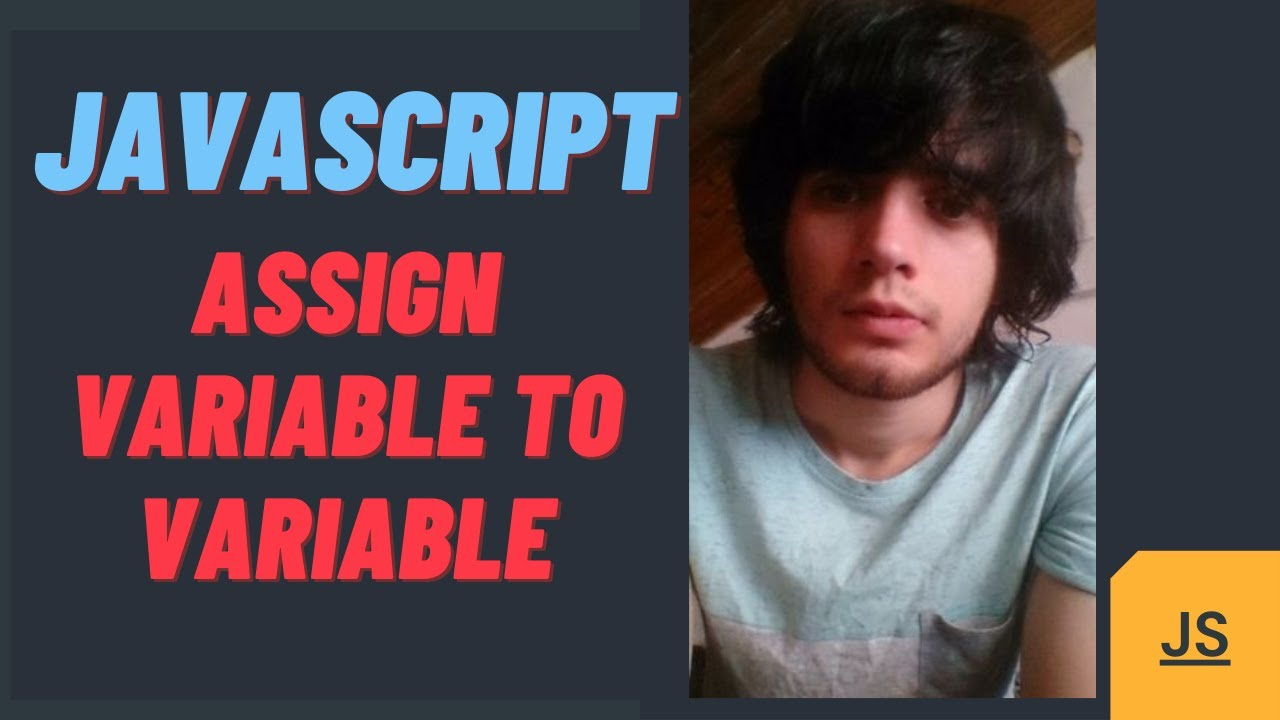 JavaScript Assign The Value of one variable to another