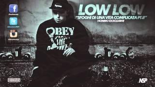 LOWLOW - SFOGHI DI UNA VITA COMPLICATA pt2 (HONIRO EXXCLUSIVE)