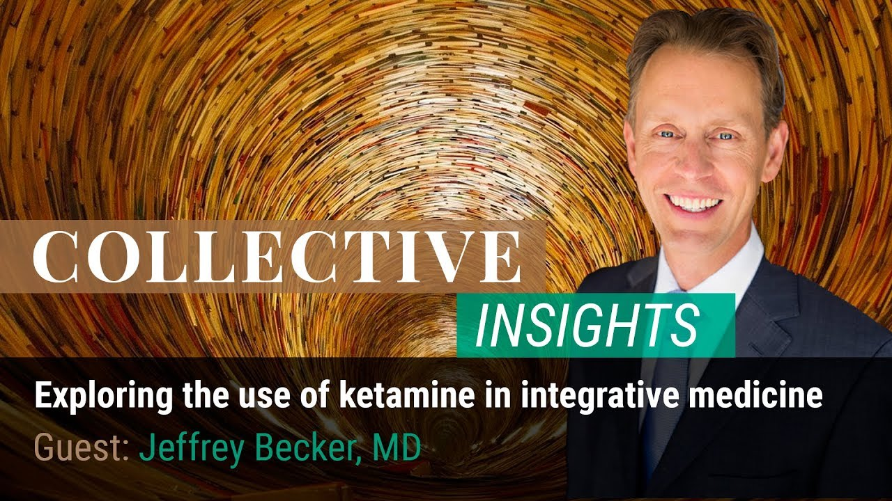 Exploring the use of ketamine in integrative medicine with Dr. Jeffrey Becker