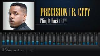 Precision Productions Feat. R. City - Fling It Back (Raw) [2018 Soca] [HD]
