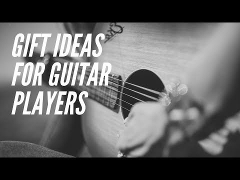 Gift Ideas for Guitar Players