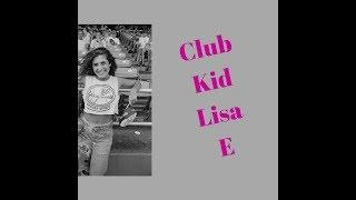 Club Kid, Lisa E