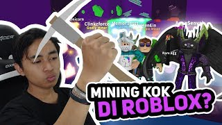 WE are MINING TO the RICH-Roblox Indonesia