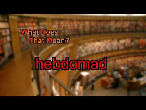 What does hebdomad mean?