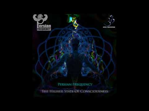 Persian Frequency - The Higher State of Consciousness [Full Album]