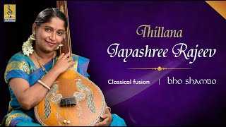 Thillana Carnatic Classical Fusion by Jayashree Rajeev