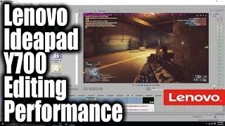 Lenovo Ideapad Y700 Editing Performance i7 6700HQ GTX 960M