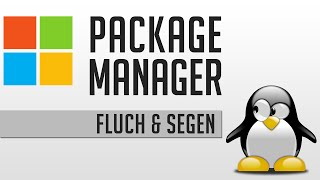 Linux / Windows Package Manager | Fluch & Segen? thumbnail