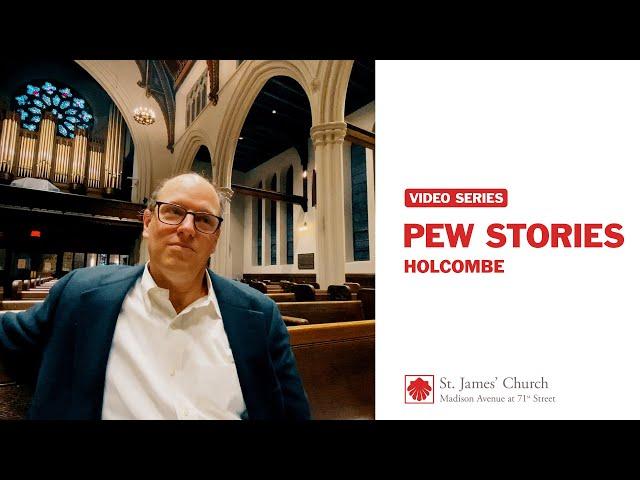 Pew Stories: Holcombe