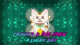 Crowy D & Irie Crew a Lucky Day