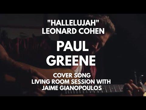 Leonard Cohen cover Hallelujah by Paul Greene