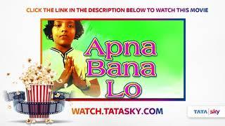 Watch Full Movie - Apna Bana Lo
