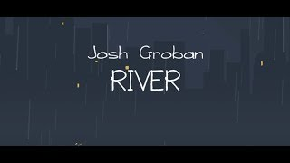 Josh Groban - River (Official Lyric Video)
