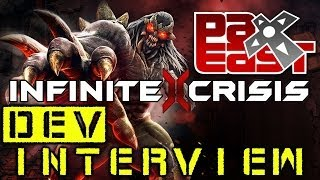 Infinite Crisis - PAX East 2014 Dev Interview