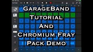GarageBand TUTORIAL & Chromium Fray Pack Demo - iPad Tutorial