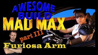 Mad Max: Furiosa Arm - Awesome Build