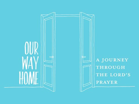 Our Way Home on CPH FaithCourses | Preview the Free Video Study on the Lord's Prayer