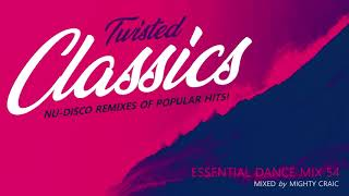 Twisted Classic - Essential Dance Mix 54 #disco #nu-disco #funkyhouse #remixes (YouTube Edit)