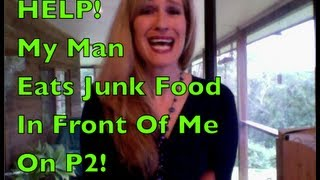 what to do if your boyfriend eats tempting food in front of you on p2 hcg vlcd 500 calorie diet