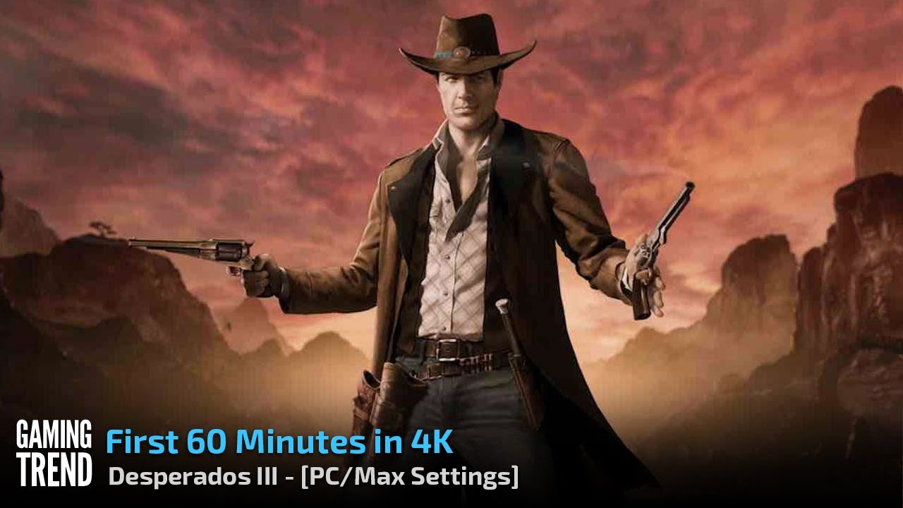 Desperados Iii 4k Gameplay Intro And First Mission Pc Gaming Trend Youtube