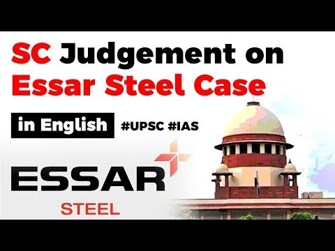 Supreme Court Judgement On Essar Steel Case, Why It Is A Watershed Moment In Insolvency Law? #UPSC