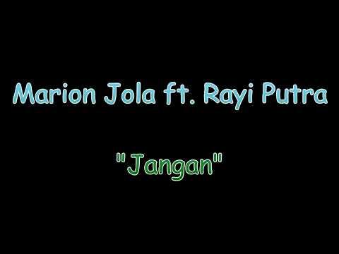 marion-jola-featuring-rayi-putra---jangan-(lirik)