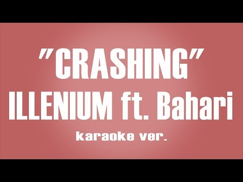 "ILLENIUM - ""Crashing"" ft. Bahari  karaoke ver."
