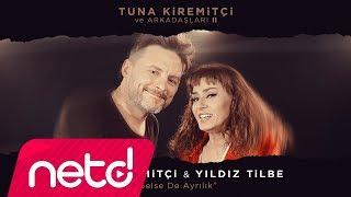 Tuna Kiremitçi & Yıldız Tilbe – Gelse de Ayrılık mp3 indir