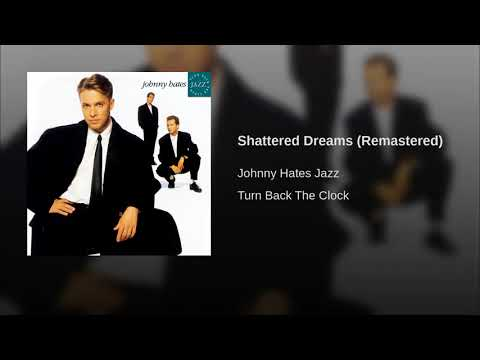 Johnny Hates Jazz - Shattered Dreams (Remastered)