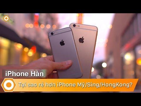 iPhone Hàn – Tại sao lại Rẻ hơn iPhone Mỹ/Sing/Hongkong?