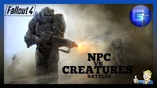 Fallout 4 - NPC VS Creature Battles (Liberty Prime, Behemoth, BOS, Mirelurk Queen , Synth)