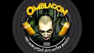 Ombladon - Made in Romania cu Nimeni Altu