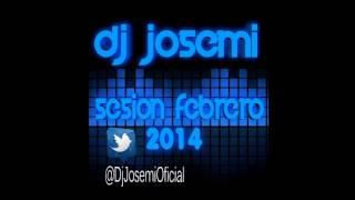 05  DJ Josemi   Sesion Febrero 2014
