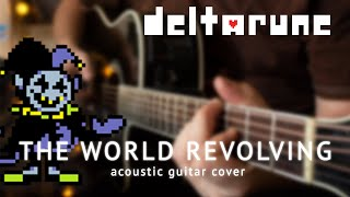 Deltarune — The World Revolving | acoustic guitar cover