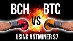 Bitcoin BTC vs Bitcoin Cash BCH Mining 24 hour comparison using Antminer S7