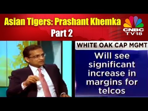Asian Tigers: Prashant Khemka   Part 2   CNBC TV18