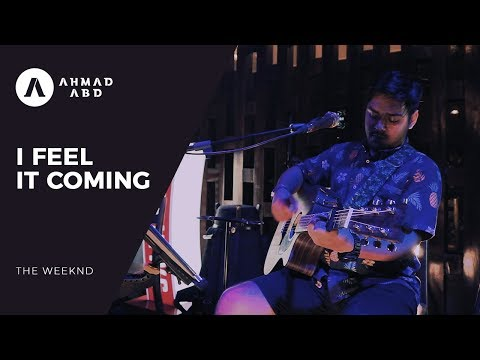 I Feel It Coming - The Weeknd (Ahmad Abdul Acoustic Live Cover)