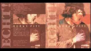 ECHT! - HOŘKÝ PITÍ (1997)