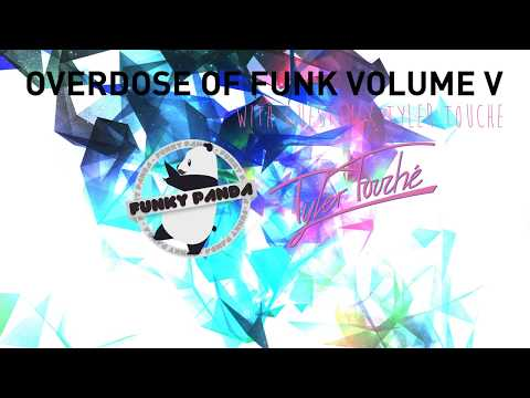 Overdose of Funk Volume V || Guestmix by Tyler Touché