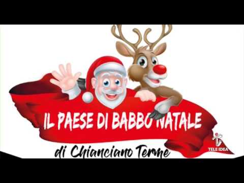 Casa Di Babbo Natale Chianciano.Tele Idea Presentazione Paese Di Babbo Natale 2017 Chianciano Terme