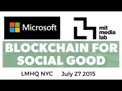 Blockchain For Social Good - Microsoft NY and MIT Media Lab