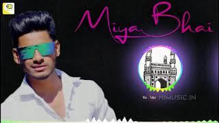 MIYA BHAI HYDERABAD | DJ RAP SONG | BEATS REMIX | RUHAAN ARSHAD | POPULAR