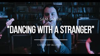 Sam Smith - Dancing With a Stranger (Punk Goes Pop)  Rock Cover by - Bluprint