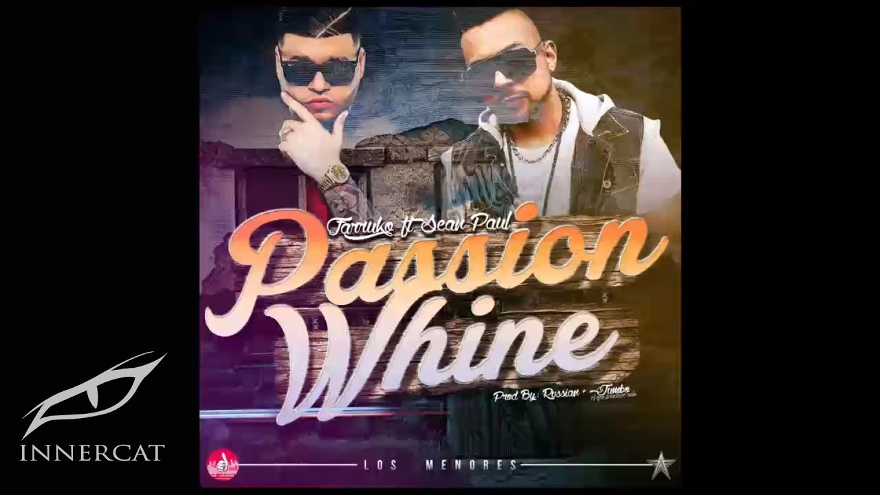 Farruko - Passion Whine ft. Sean Paul [Official Audio]